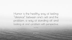 2539270-Rollo-May-Quote-Humor-is-the-healthy-way-of-feeling-distance