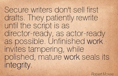 best-work-quote-by-robert-mckee-they-patiently-rewrite-until-the-script-is-as-director-ready-as-actor-ready-as-possible-unfinished-work-invites-tampering-while-polished-mature-work-seals-its-int