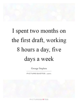 i-spent-two-months-on-the-first-draft-working-8-hours-a-day-five-days-a-week-quote-1