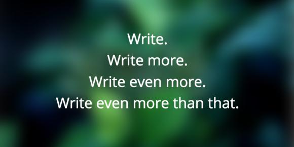 Write.-Write-more.-Write-even-more.-Write-even-more-than-that.