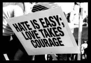 Hate_is_easy_love_takes_courage